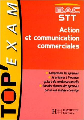 Action et communication commerciales, bac STT par Jacqueline Charansol-Degarne, Rachel Lhomet