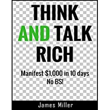 THINK AND TALK RICH: Manifest $1,000 in 10 days (English Edition)