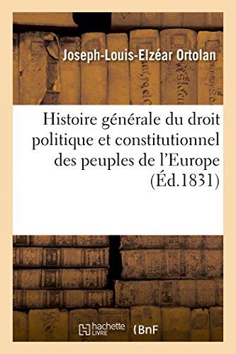 Histoire générale du droit politique et constitutionnel des peuples de l'Europe: cours public d'histoire du droit politique et constitutionnel