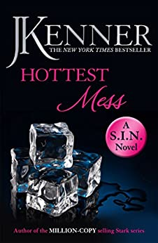 Hottest Mess: Dirtiest 2 (Stark/S.I.N.) (Stark Series) by [Kenner, J.]