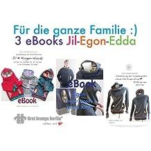 """Family """"Jil Egon Edda"""" Kragen-Hoody's. Auf 1 CD 3 eBooks in einer PDF-Datei Nähanleitung und 3 Schnittmustern für Kapuzen-Pullover-Kragen-Hoodie"""