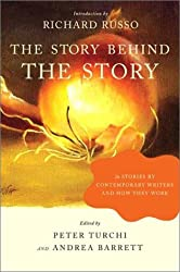 The Story Behind the Story - 26 Stories by Contemporary Writers and How They Work