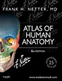 Atlas of Human Anatomy, Including Student Consult Interactive Ancillaries and Guides, 6th Edition