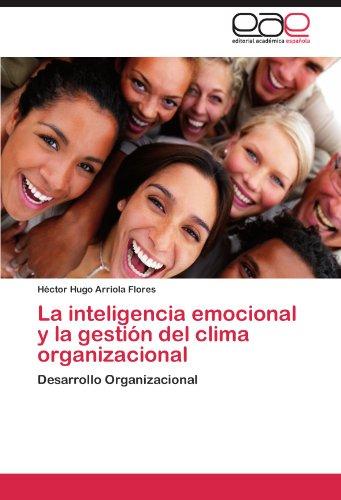 La Inteligencia Emocional y La Gestion del Clima Organizacional