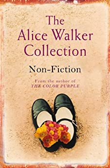 The Alice Walker Collection: Non-Fiction (English Edition) von [Walker, Alice]