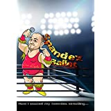 Spandex Ballet: How I wasted my twenties wrestling... (English Edition)