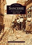 Telecharger Livres Sancerre et ses environs 1891 1939 (PDF,EPUB,MOBI) gratuits en Francaise