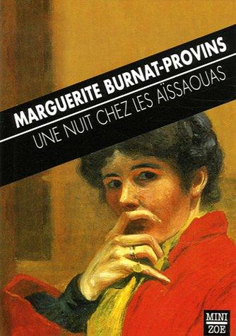 Marguerite Burnat Provins - Une nuit chez les Aïssaouas : Précédé