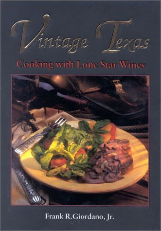 Vintage Texas: Cooking With Lone Star Wines