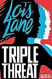 Triple Threat (Lois Lane) by Gwenda Bond front cover