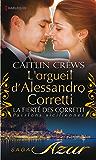 L'orgueil d'Alessandro Corretti : T7 - La fierté des Corretti : Passions siciliennes