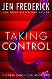 Taking Control (Kerr Chronicles Book 2)