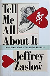 Tell Me All About It: A Personal Look at the Advice Business by the Man Who Replaced Ann Landers by Jeffrey Zaslow (1989-12-03)