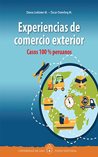 Experiencias de comercio exterior: Casos 100 % peruanos por Diana Linklater M.