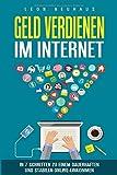 Geld verdienen im Internet:  In 7 Schritten zu einem dauerhaften und stabilen Online-Einkommen -