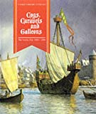 Cogs, Caravels and Galleons: The Sailing Ship, 1000-1650 (History of the Ship)