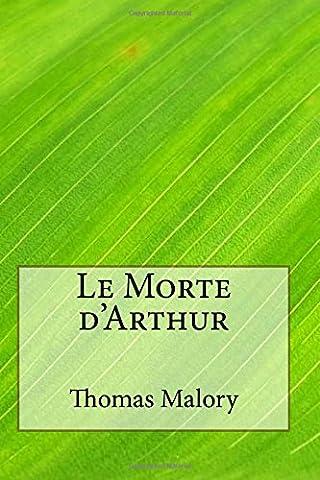Le Morte D Arthur - Le Morte