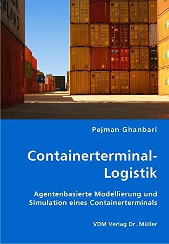 Containerterminal-Logistik: Agentenbasierte Modellierung und Simulation eines Containerterminals