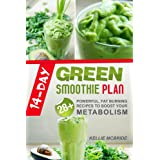 14-Day Green Smoothie Plan: 28+ Powerful, Fat Burning Recipes To Boost Your Metabolism (INCLUDED: 14-Day Plan) (English Edition)
