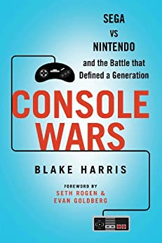 Console Wars: Sega Vs Nintendo - and the Battle that Defined a Generation (English Edition) par [Harris, Blake]