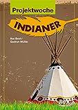Projektwoche: Indianer - Ilse Best