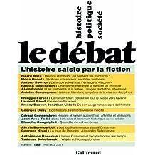 Le Débat: L'histoire saisie par la fiction