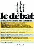 Le Débat - L'histoire saisie par la fiction