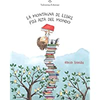 La montagna di libri più alta del mondo. Ediz. a colori