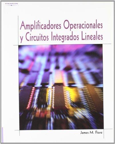 Amplificadoresoperacionalesycircuitosintegradoslineales por JAMESM. FIORE