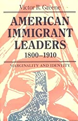 American Immigrant Leaders, 1800-1910: Marginality and Identity