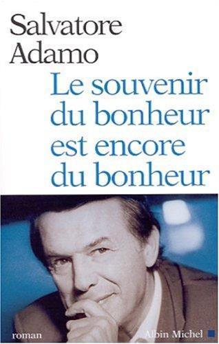 Le Souvenir Du Bonheur Est Encore Du Bonheur [Pdf/ePub] eBook