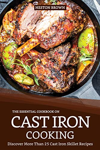 The Essential Cookbook on Cast Iron Cooking: Discover More Than 25 Cast Iron Skillet Recipes (English Edition) - Handle Wok