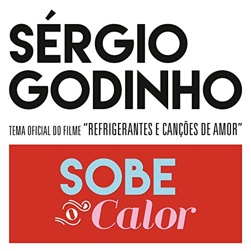 sobe-o-calor-cancao-original-do-filme-refrigerantes-e-cancoes-de-amor