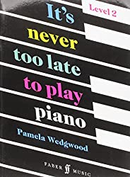 It's Never Too Late to Play Piano: Book 2