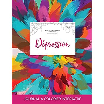Journal de Coloration Adulte: Depression (Illustrations D'Animaux Domestiques, Salve de Couleurs)