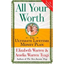 All Your Worth: The Ultimate Lifetime Money Plan by Elizabeth Warren (2006-01-17)