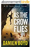 As the Crow Flies (The DI Nick Dixon Crime Series Book 1) (English Edition)