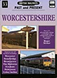 Worcestershire (British Railways Past and Present number 33)