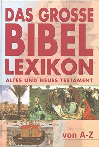Das große Bibel-Lexikon. Altes und Neues Testament