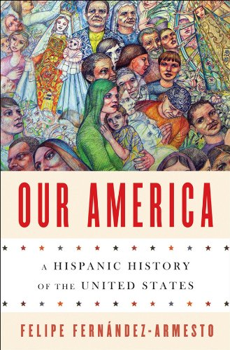 Our America: A Hispanic History of the United States por Felipe Fernandez-Armesto