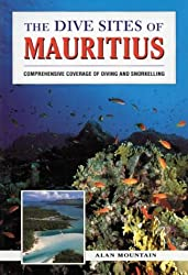 The Dive Sites of Mauritius: Comprehensive Coverage of Diving and Snorkelling