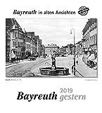 Bayreuth gestern 2019: Bayreuth in alten Ansichten -