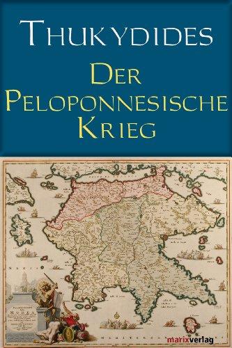 Der Peloponnesische Krieg: Vollständige Ausgabe
