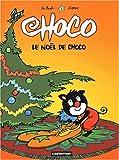 Le Noël de Choco / dessin, Carine De Brabanter   Zidrou (1962-....)