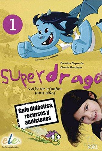 Superdrago 1: Curso de español para niños / Guía didáctica, recursos y audiciones (2 CD-ROMs)