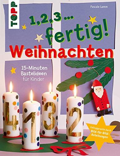 15 Minuten Weihnachten Anleitung.1 2 3 Fertig Weihnachten 15 Minuten Bastelideen Für Kinder