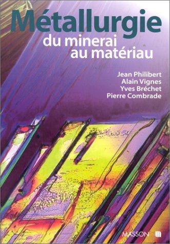 Métallurgie : Du minerai au matériau
