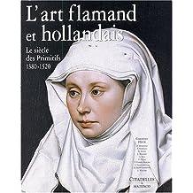 L'Art flamand et hollandais : Le Siècle des primitifs, 1380-1520