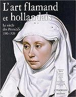 L'Art flamand et hollandais - Le Siècle des primitifs, 1380-1520 de Christian Heck