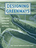 Designing Greenways: Sustainable Landscapes for Nature and People